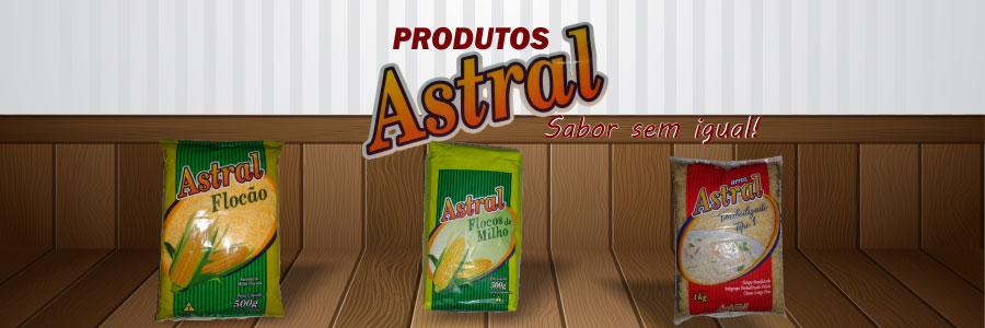 Produtos Astral, sabor sem igual!